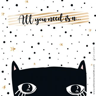 affiche recyclée chat noir - pois et étoiles - slogan : all you need is...